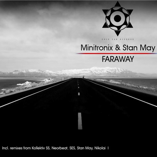 Minitronix & Stan May – Faraway (Nikolai I Remix)@Cold Sun Records