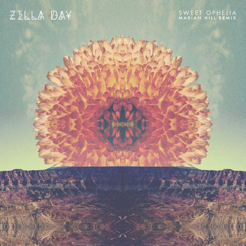 Zella Day - Sweet Ophelia (Marian Hill Remix)