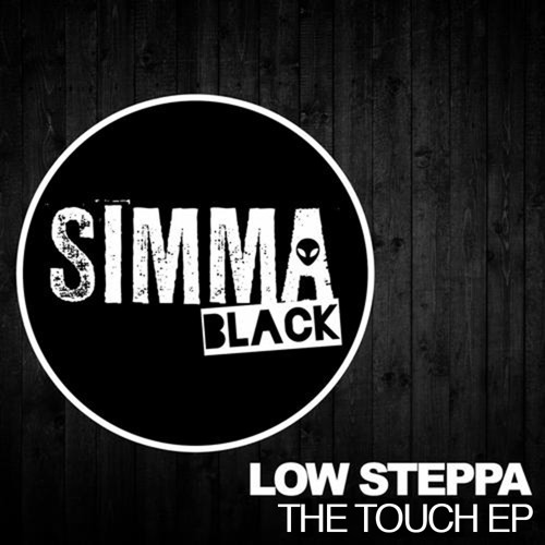Low Steppa - The Touch EP (SIMMA BLACK)