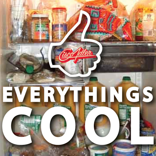 Cisco Adler - Everything's Cool