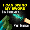 Tobuscus 'I Can Swing My Sword' (Minecraft Song) For Orchestra