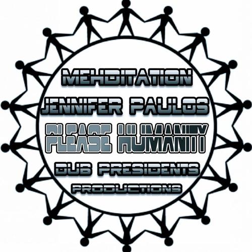 PLEASE HUMANITY / JENNIFER PAULOS & MEHDITATION / DAN GUAISER DUB PRESIDENTS PRODUCTIONS