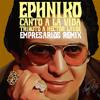 Canto A La Vida (Empresarios Remix)