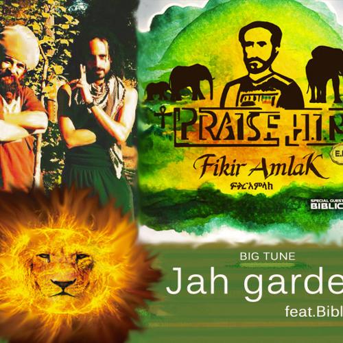 Jah Garden - Fikir Amlak feat. Biblical & UniRidd Project [E.P. Praise HIM]