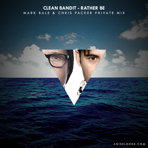 Clean Bandit - Rather Be (Mark Bale & Chris Packer Private Mix)