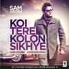 Koi Tere Kolo Sikhe Nice Sad Songs