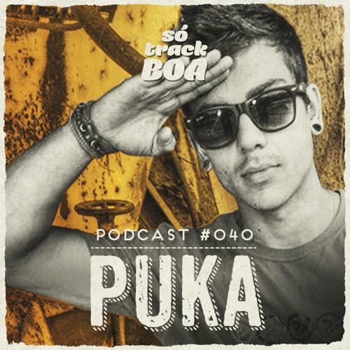 Puka - SOTRACKBOA @ Podcast # 040