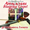 Appalachian Bluegrass Gospel – Power Picks: 30 Instrumental Favorites