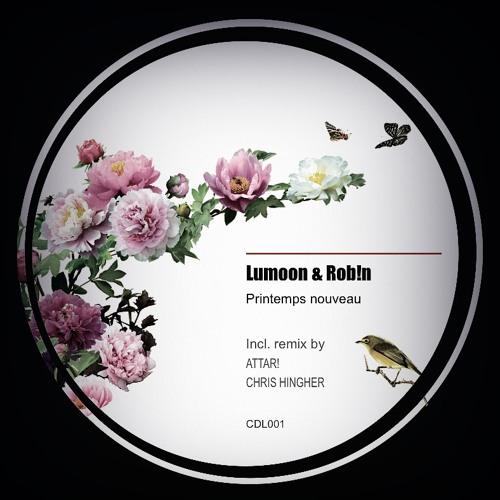 Lumoon, Rob!n - Printemps Nouveau (Original Mix) SNIPPET CDL001. Out Now