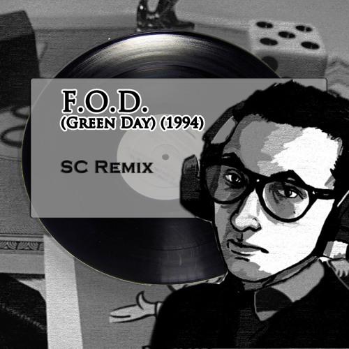 F.O.D. (Green Day) SC Remix