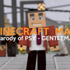 -Minecraft Man- - A Parody Of PSYs Gentleman
