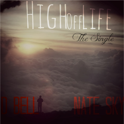 D Bell x Nate Sky - High Off Life