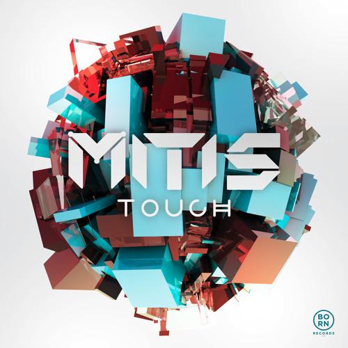 MitiS - Touch (Original Mix) *Free Download*