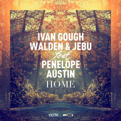 Ivan Gough, Walden & Jebu feat. Penelope Austin - Home (Manila Killa Mix)