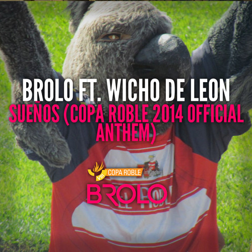Brolo ft. Wicho De León - Sueños (Copa Roble Official Anthem)