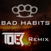 Brass Knuckles - Bad Habits (TOER Remix)