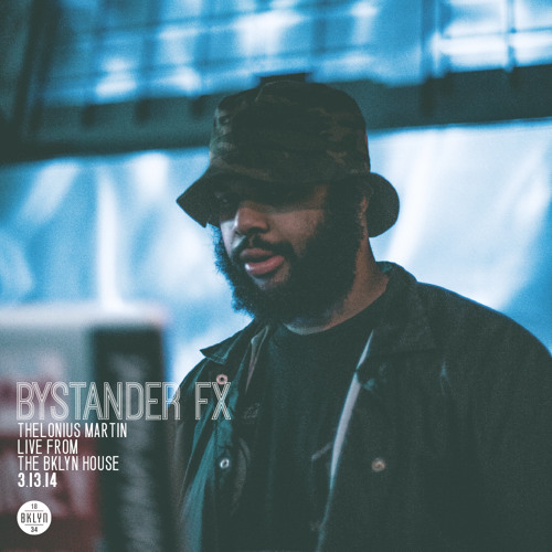 BYSTANDER FX: Thelonious Martin