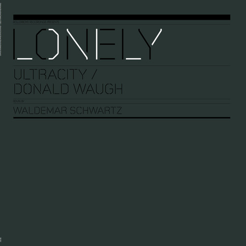 A1 - Lonely - Ultracity & Donald Waugh (Rollerboys Recordings 010)