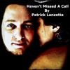 """Haven't Missed A Call"" by Patrick Lanzetta"