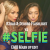 #Selfie-Hey Ho,Let Me Take A #Selfie The Chainsmokers vs Flashlight_R3hab & Deorro(EMB Mashup EDIT)