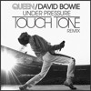 "Queen / David Bowie - ""Under Pressure (Touch Tone Remix)"""