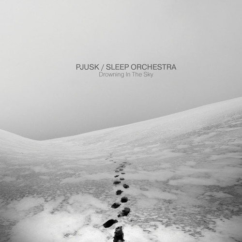 PJUSK / SLEEP ORCHESTRA - Drowning In The Sky (album preview)