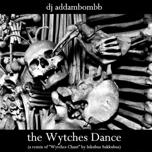 "dj addambombb - the Wytches Dance (a remix of ""Wytches Chant '98"" by Inkubus Sukkubus)"