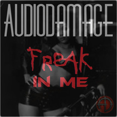 AudioDamage - Freak In Me