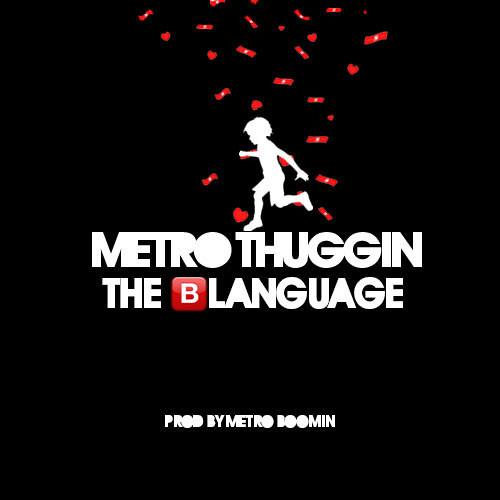 """Metro Thuggin - """"The Blanguage"""" ひ"""