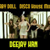 BABY DOLL DISCO HOUSE MIX >DJ HRN