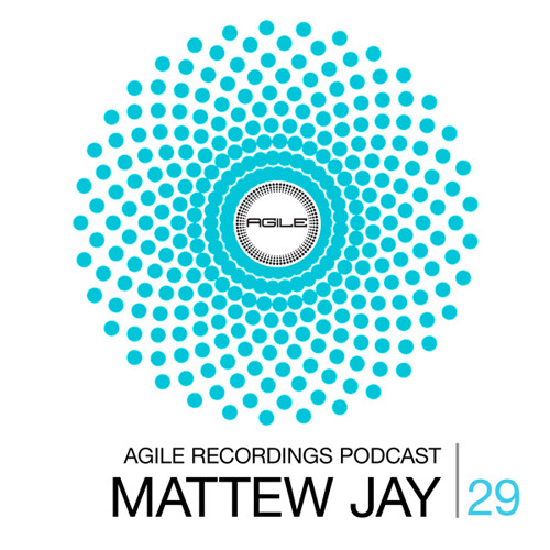 Agile Recordings Podcast 029 with Mattew Jay
