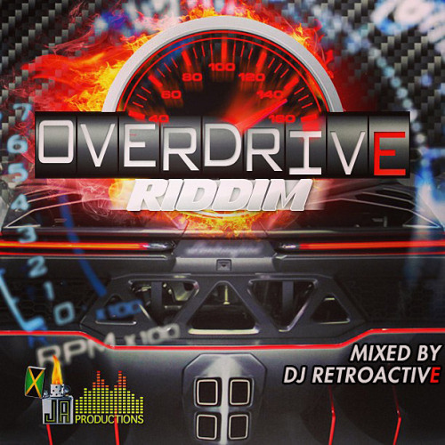 OVERDRIVE RIDDIM (2013) MIX BY DJ JAH THEYSAN