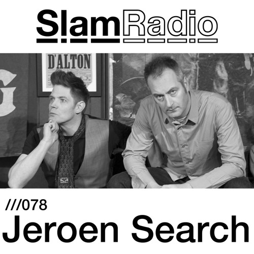 #SlamRadio - 078 - Jeroen Search