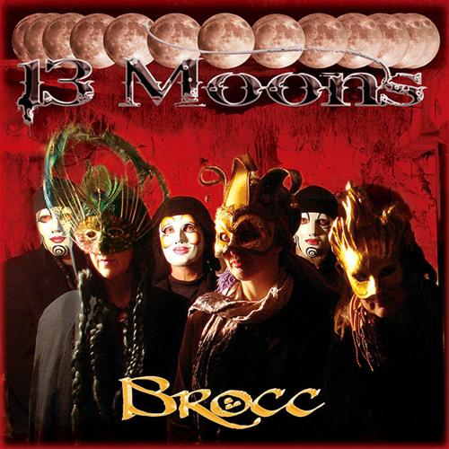 Brocc: 13 Moons