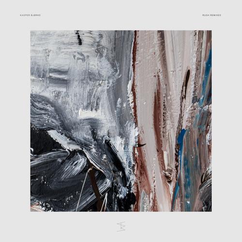 Kasper Bjørke - Rush Remixes