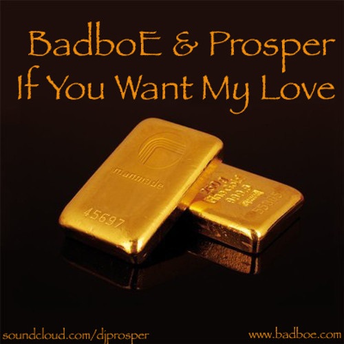 Prosper & BadboE - If  You Want My Love *Free Download*