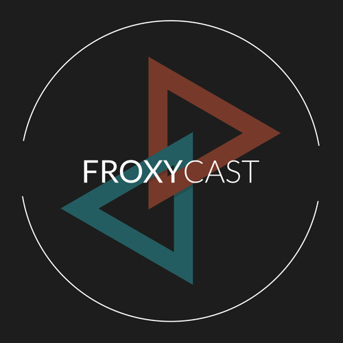 FroxyCast #03 (April 2014)