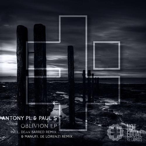 Antony PL & Paul S - Oblivion [Dean Barred Remix]