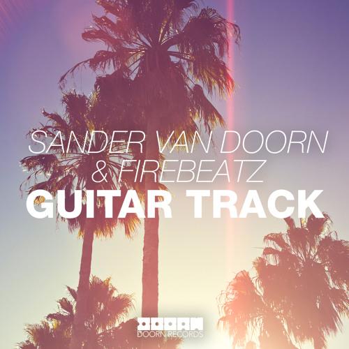 Sander van Doorn & Firebeatz - Guitar Track (Original Mix)