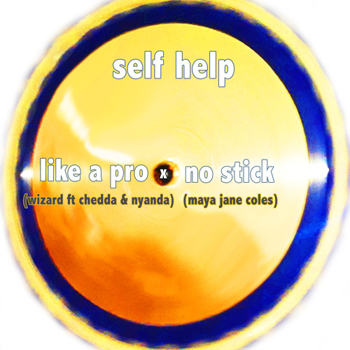 Like a Pro No Stick (Wizard Ft Chedda & Nyanda x Maya Jane Coles