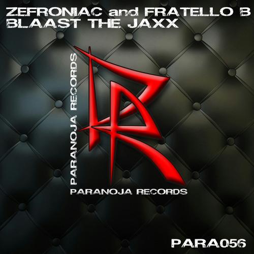 Zefroniac & Fratello B - Blaast the Jaxx - Original Mix OUT NOW!!!