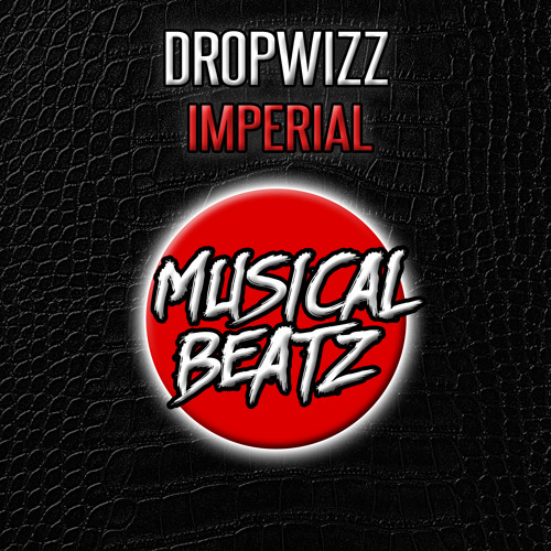 Dropwizz - Imperial [OUT NOW]