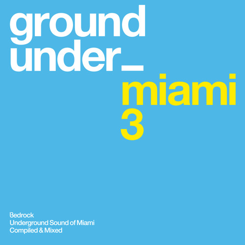 Underground Sound of Miami Series 3 - Various Artists Out Now