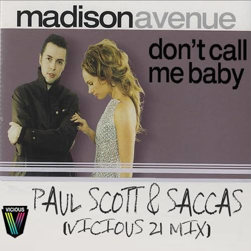 Madison Avenue - Don't Call Me Baby (Paul Scott & Saccas Vicious21 Mix)