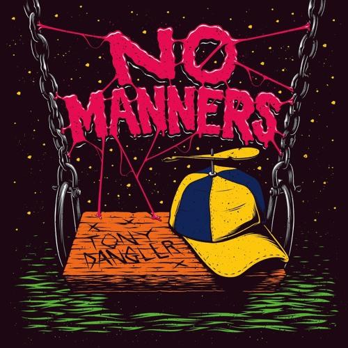 "Tony Dangler, ""No Manners"""