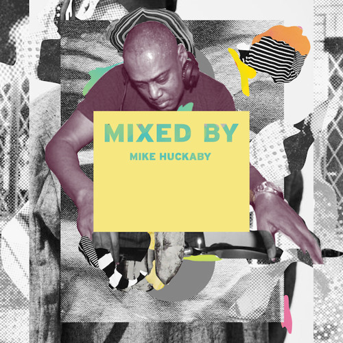MIXED BY Mike Huckaby