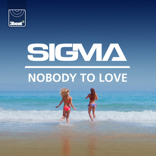 Sigma - Nobody To Love (Sigma's Future Jungle Mix)