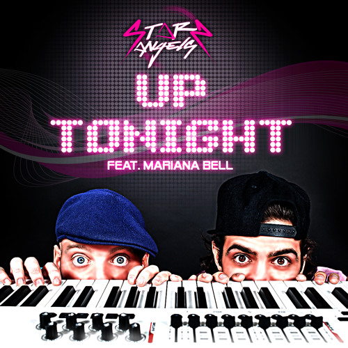 Starz Angels Feat Mariana Bell - Up Tonight [Now on Beatport]