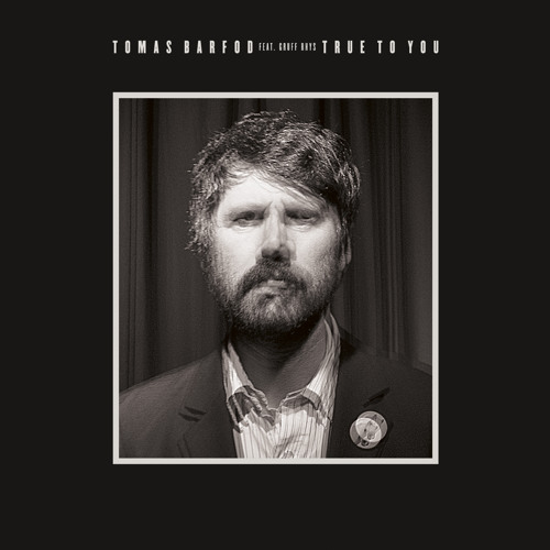 Tomas Barfod - True To You (feat. Gruff Rhys)