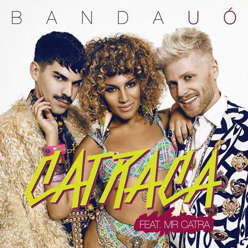 """Banda UÓ, """"Catraca"""" (ft. Mr. Catra)"""